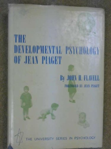 Developmental Psychology of Jean Piaget (University Series: Flavell, John H.