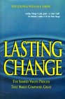 9780442025854: Lasting Change: The Shared Values Process That Makes Companies Great
