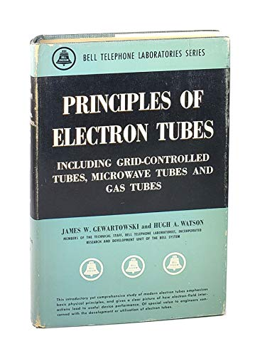 9780442026509: Principles of Electron Tubes: Including Grid-Controlled Tubes, Microwave Tubes and Gas Tubes (Bell Telephone Laboratories series)
