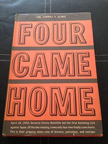 Four came home: Glines, Carroll V.