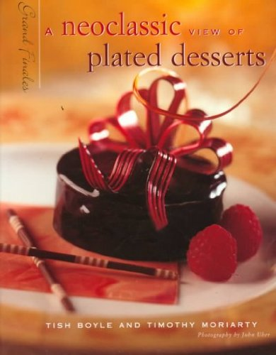 9780442027315: GRAND FINALES: A NEOCLASSIC VIEW OF PLATED DESSERTS by Boyle, Tish ( Author ) on Feb-09-2000[ Hardcover ]