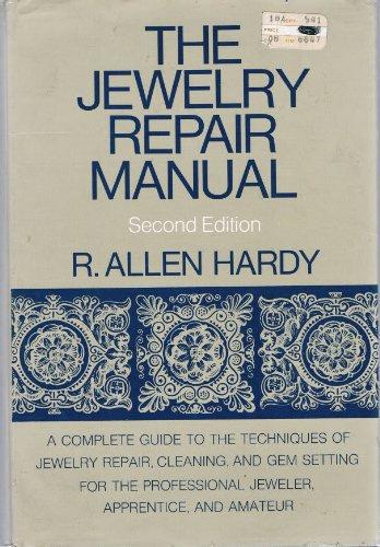 JEWELRY REPAIR MANUAL *: Hardy, R. Allen;