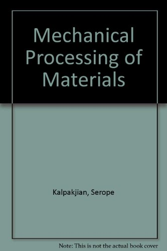 9780442042103: Mechanical Processing of Materials by Kalpakjian, Serope