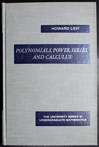 9780442047658: Polynomials, Power Series and Calculus (University Series in Undergraduate Mathematics)