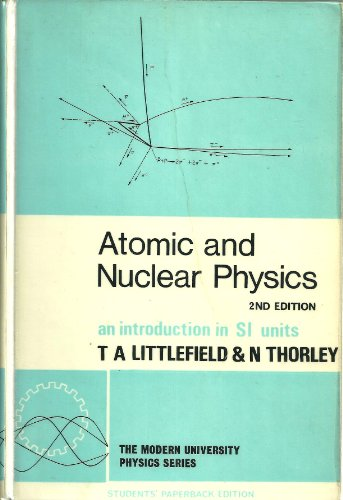 9780442048266: Atomic and Nuclear Physics: An Introduction in S.I.Units (Modern University Physics)