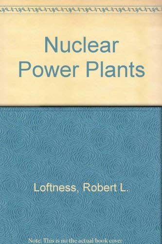 Nuclear Power Plants: Design, Operating Experience and Economics (Van Nostrand Nuclear Science ...