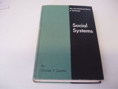 Social systems: essays on their persistence and: Loomis, Charles Price