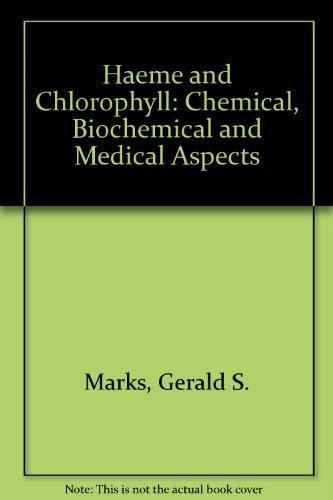Haeme and Chlorophyll: Chemical, Biochemical and Medical Aspects: Marks, Gerald