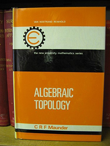 Algebraic Topology (New University Mathematics) Maunder, C.