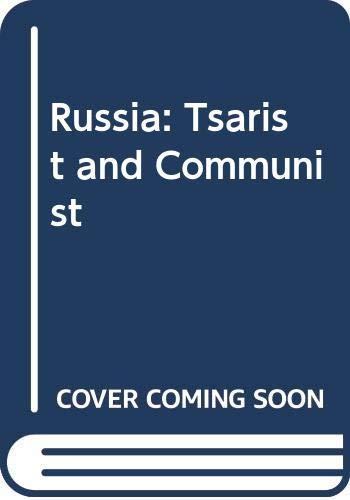 Russia: Tsarist and Communist: Anatole G. Mazour