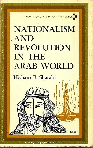 9780442075255: NATIONALISM AND REVOLUTION IN THE ARAB WORLD (THE MIDDLE EAST AND NORTH AFRICA) (NEW PERSPECTIVES IN POLITICAL SCIENCE SERIES;NO.7)