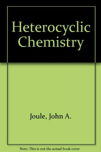 Heterocyclic Chemistry: J A Joule,