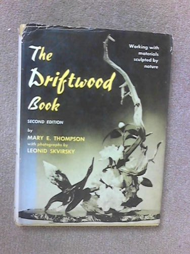 9780442085124: The Driftwood Book: Working with Materials Sculptured by Nature
