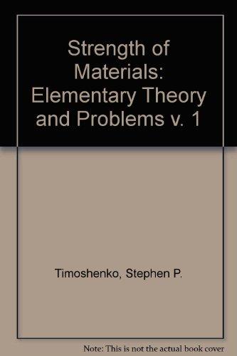 Strength of Materials, Vol. 1: Elementary Theory: Timoshenko, Stephen P.