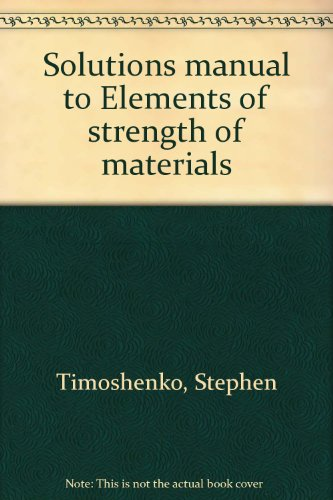 9780442085506: Solutions manual to Elements of strength of materials