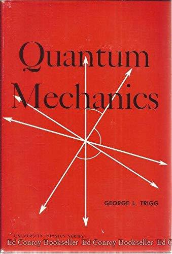 Quantum Mechanics: Trigg, George L.