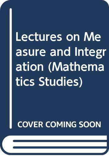 Lectures on Measure and Integration (Mathematics Studies: Widom, H.