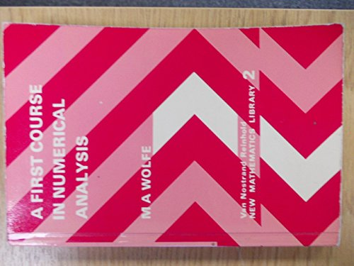 A First Course in Numerical Analysis: Wolfe, M. A.
