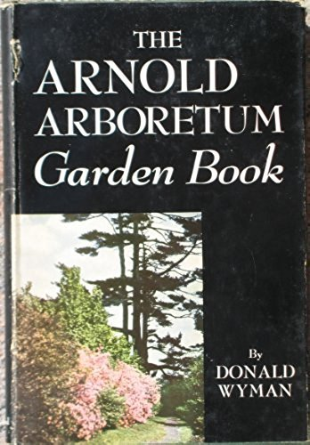 9780442096038: The Arnold Arboretum Garden Book