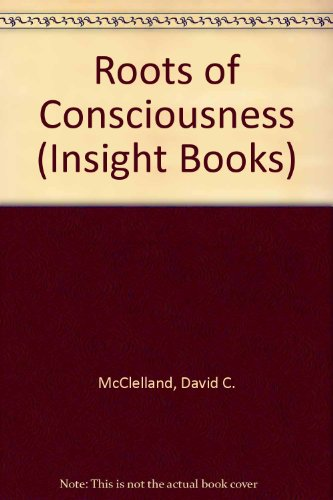 9780442098704: The Roots of Consciousness