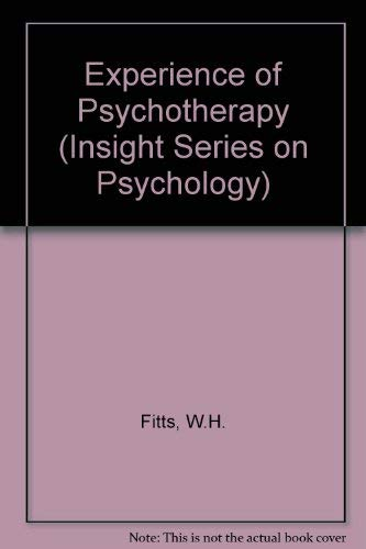 Experience of Psychotherapy (Insight Series on Psychology): Williams H Fitts