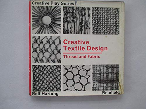 9780442110895: Creative Textile Design: Thread and Fabric.