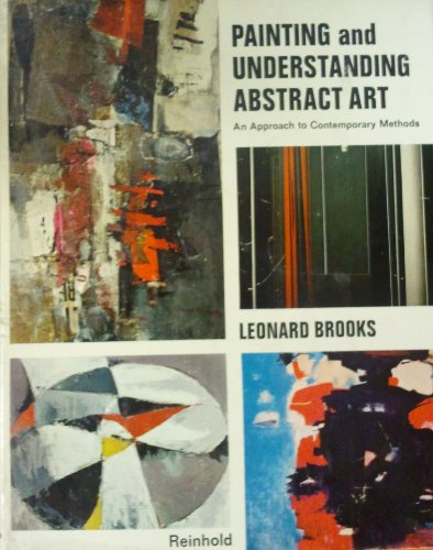 9780442111199: Painting and Understanding Abstract Art: An Approach to Contemporary Methods