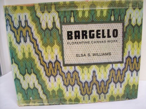 9780442112486: Bargello: Florentine Canvas Work [Hardcover] by Elsa S. Williams