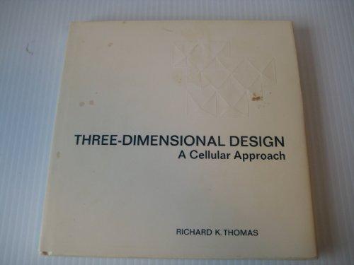 9780442113483: Three-dimensional Design: A Cellular Approach