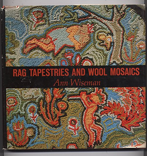 Hand Hooked Rugs and Rag Tapestries: Wiseman, Ann