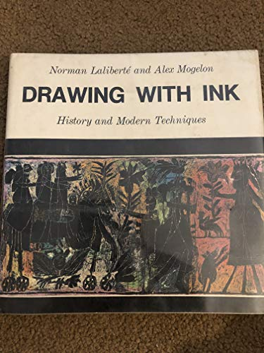 Drawing with Ink History and Modern Techniques: Norman Laliberté and