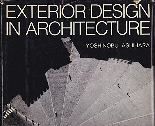 Exterior Design in Architecture.: Ashihara, Yoshinobu,