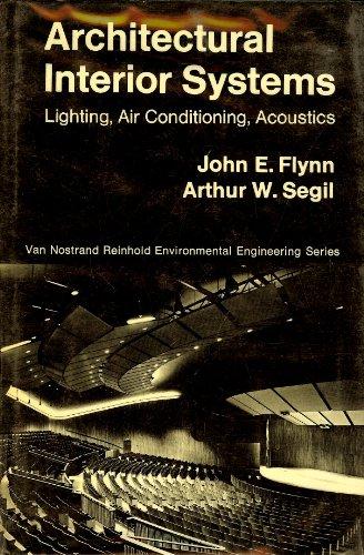 Architectural Interior Systems: Lighting, Air Conditioning, Acoustics: Flynn, John E.,