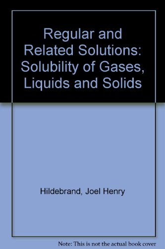 9780442156657: Regular and Related Solutions: Solubility of Gases, Liquids and Solids