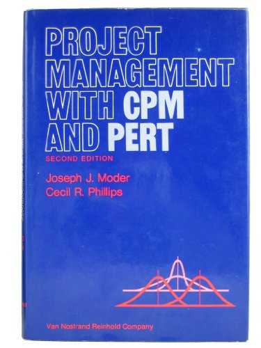 Project Management with CPM and PERT: Moder, Joseph J., Phillips, Cecil R.