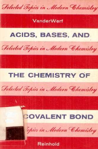 9780442170417: Acids, Bases, and the Chemistry of the Covalent Bond