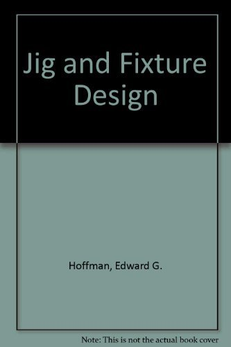 9780442201623: Jig and Fixture Design