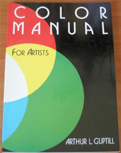 Colour Manual for Artists: Guptill, Arthur L.
