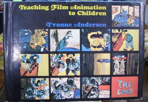 Teaching Film Animation to Children.: Andersen, Yvonne.
