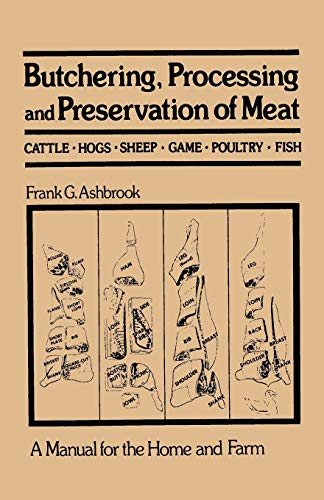 9780442203771: Butchering, Processing and Preservation of Meat