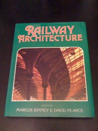 Railway Architecture: Save Britain's Heritage (Association) & Marcus Binney & David Pearce