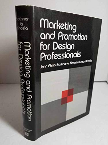 Marketing and Promotion for Design Professionals: John Philip Bachner;