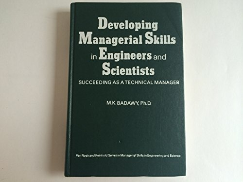 9780442204815: Developing Managerial Skills in Engineers and Scientists: Succeeding as a Technical Manager (Managerial Skill Development in Engineering & Science S.)