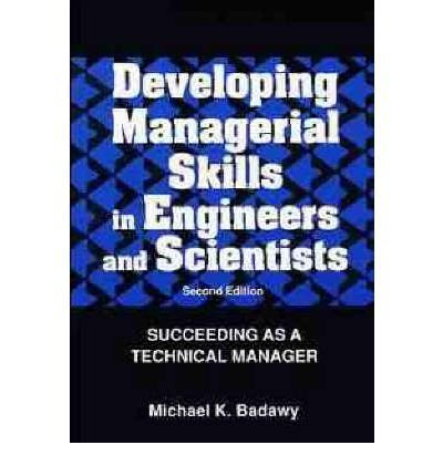 9780442204815: Developing managerial skills in engineers and scientists: Succeeding as a technical manager (Van Nostrand Reinhold series in managerial skill development in engineering and science)