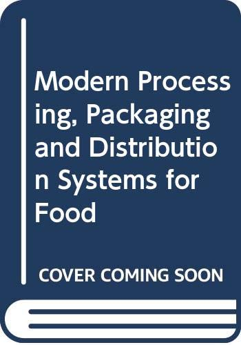 9780442205102: Modern Processing, Packaging and Distribution Systems for Food