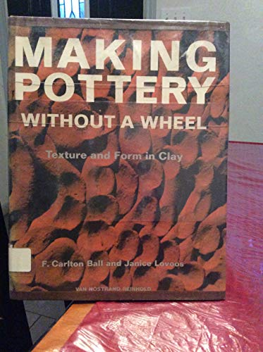 9780442205416: Making Pottery without a Wheel: Texture and Form in Clay