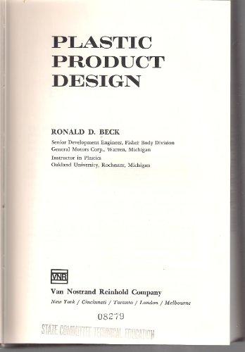 Plastic product design: Ronald D Beck