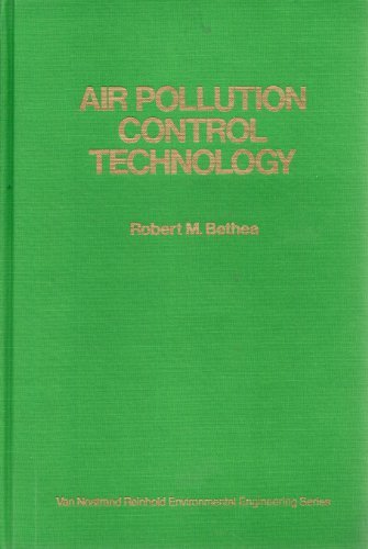 Air Pollution Control Technology: An Engineering Analysis Point of View: Bethea, Robert M.