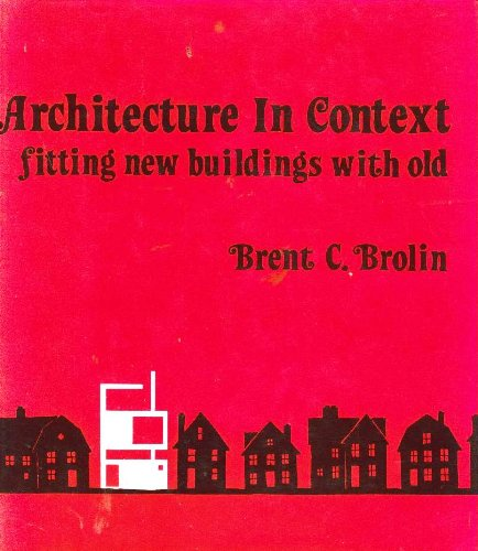 Architecture in Context - Fitting New Buildings with Old
