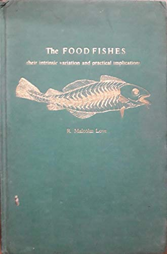 The Food Fishes: Their Intrinsic Variation and Practical Implications: Love, R. Malcolm